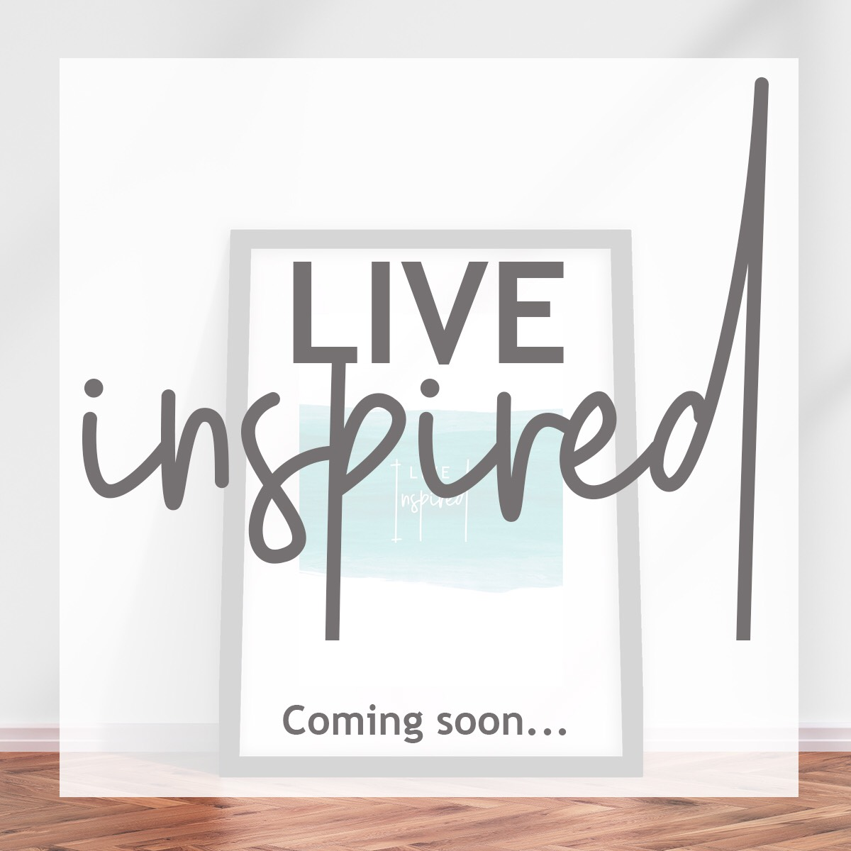 Live Inspired ... coming soon